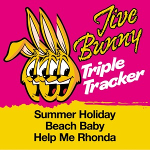 Jive Bunny & The Mastermixers - Summer Holiday / Beach Baby / Help Me Rhonda
