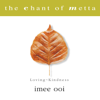 The Chant of Metta (Pali) - Imee Ooi