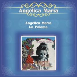 Resultado de imagen para maria angelica Angélica María La Paloma