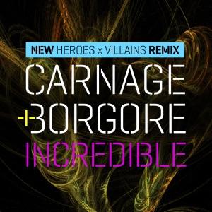 Incredible (Heroes X Villains Remix) - Single Mp3 Download