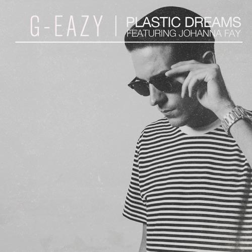 G-Eazy - Plastic Dreams (feat. Johanna Fay) - Single