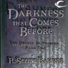 R. Scott Bakker - The Darkness That Comes Before: The Prince of Nothing, Book One (Unabridged) artwork