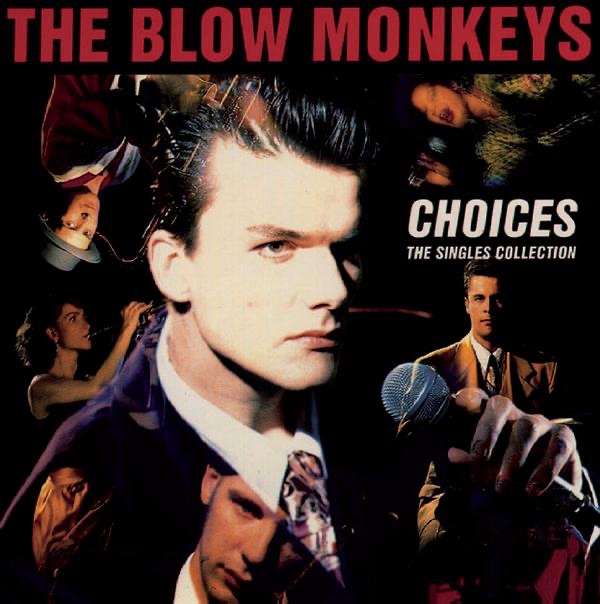 Blow Monkeys - Digging Your Scene