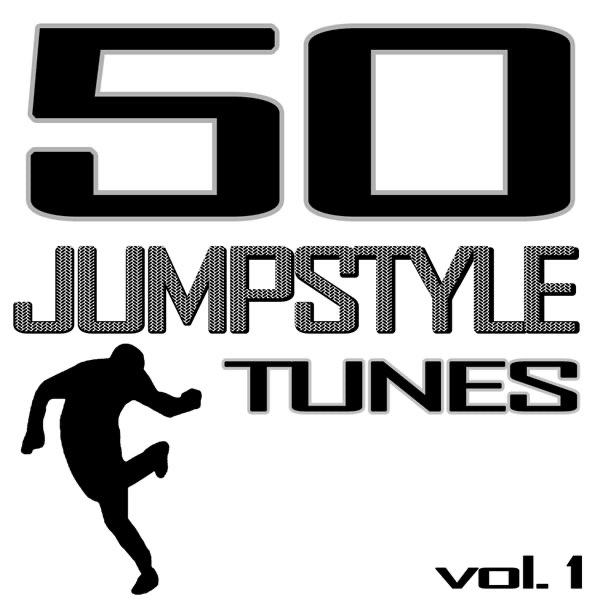 Various Artists - 50 Jumpstyle Tunes, Vol. 1 - Best of Hands Up Techno, Electro House, Trance, Hardstyle & Tecktonik Hits In Jumpstyle