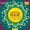 Soniya, The Sound of Indya & Traditional - Mantra Magic artwork