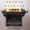 Short Stories, Kronos Quartet