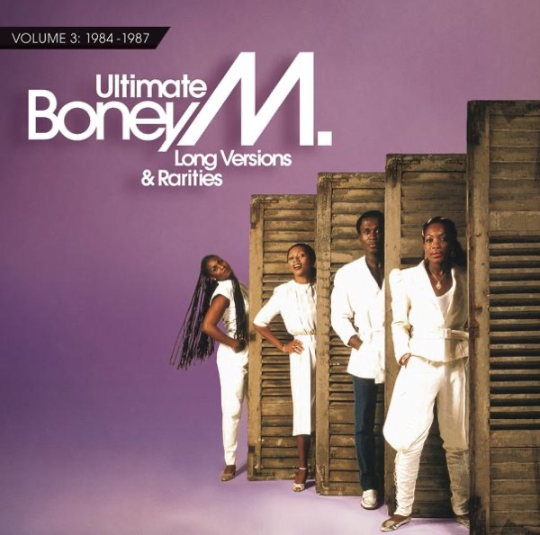 Ultimate Boney M. - Long Versions & Rarities, Vol. 3 (1984 - 1987)