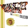 The Brian Setzer Orchestra: The Ultimate Collection (Live), The Brian Setzer Orchestra