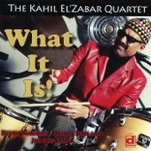 The Kahil El'Zabar Quartet - What It Is!