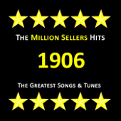 Greatest Songs & Tunes of 1906
