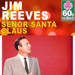 Jim Reeves - Senor Santa Claus (Remastered)