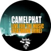 Live For the Music (feat. Erire) [Remixes], CamelPhat