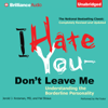 Jerold J. Kreisman, MD & Hal Straus - I Hate You - Don't Leave Me: Understanding the Borderline Personality (Unabridged)  artwork
