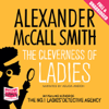 Alexander McCall Smith - The Cleverness of Ladies (Unabridged) artwork