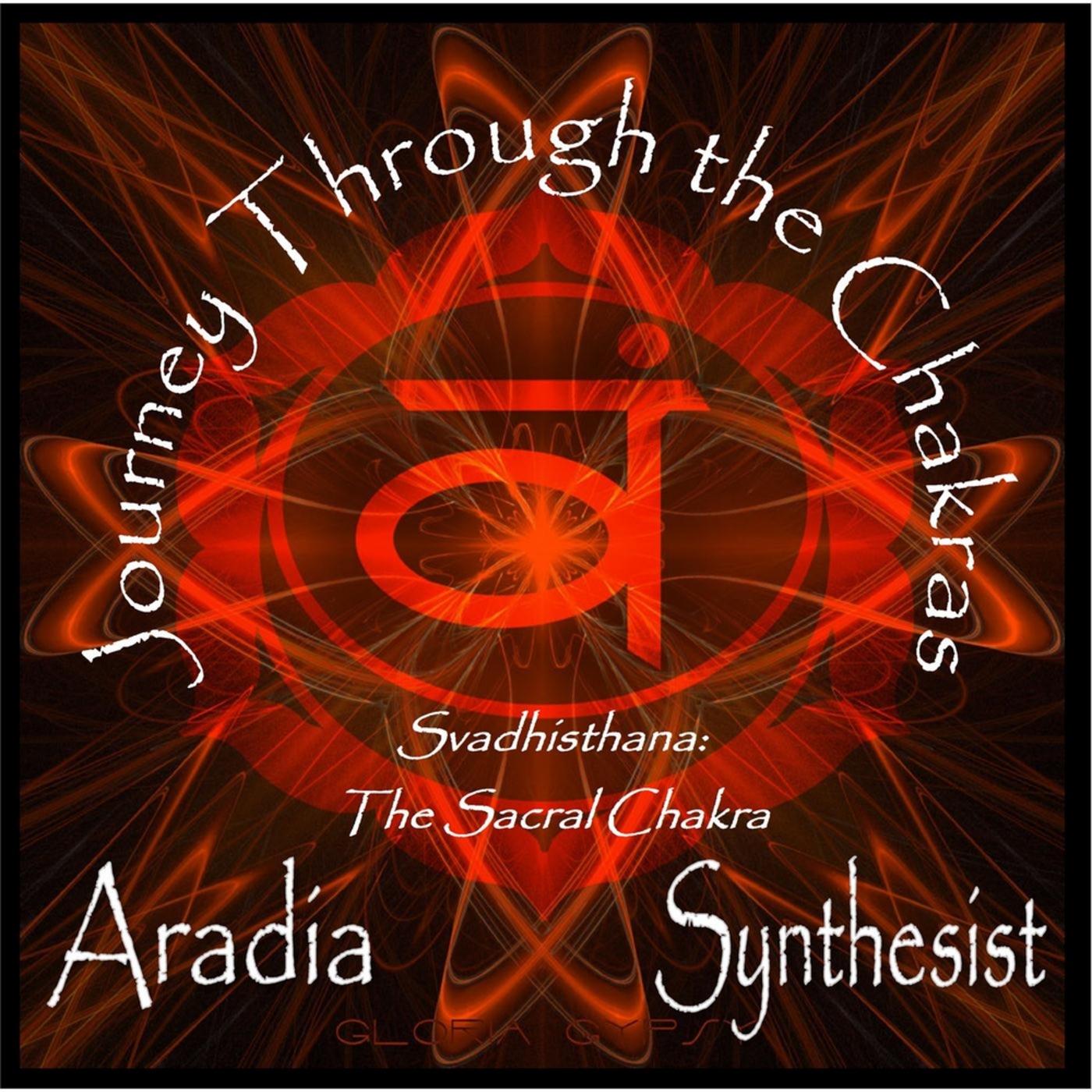 Journey Through the Chakras: Svadhisthana (The Sacral Chakra)