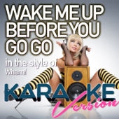 Wake Me Up Before You Go Go (In the Style of Wham!) [Karaoke Version]