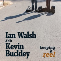 Keeping It Reel by Ian Walsh & Kevin Buckley on Apple Music