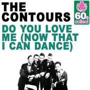 Do You Love Me (Now That I Can Dance) (Remastered) - The Contours - The Contours