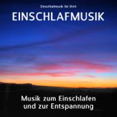 Einschlafmusik - Musik zum Einschlafen und zur Entspannung, Teil 1