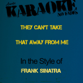 [Download] They Can't Take That Away from Me (In the Style of Frank Sinatra) [Karaoke Version] MP3