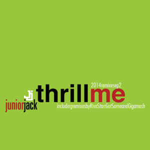 Junior Jack - Thrill Me (Riva Starr Remix)