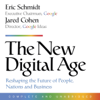 Eric Schmidt & Jared Cohen - The New Digital Age: Reshaping the Future of People, Nations, and Business (Unabridged) portada