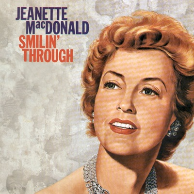 Smilin' Through - Jeanette MacDonald
