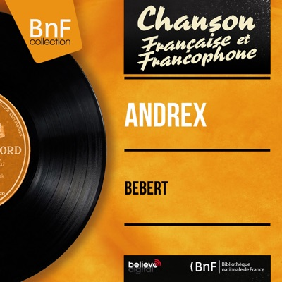 Bébert (Mono Version) - Andrex