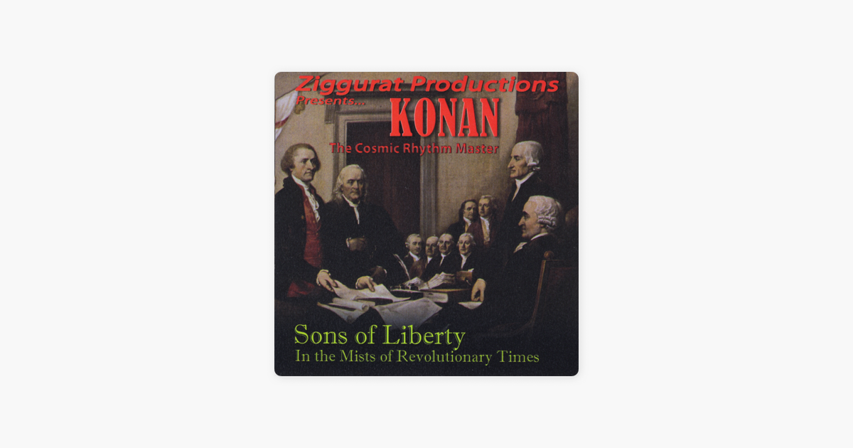 Sons Of Liberty Von Konan The Cosmic Rhythm Master Bei Apple Music