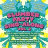 Slumber Party Sing-Along Volume 2