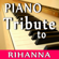 Piano Play Band - Piano Tribute to Rihanna