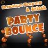 Brooklyn Bounce & Splash - Party Bounce  Club Mix