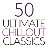 50 Ultimate Chillout Classics