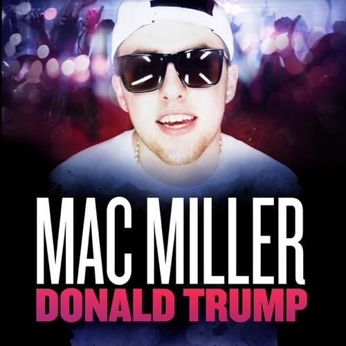 Mac Miller - Donald Trump - Single