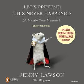 Let's Pretend This Never Happened (A Mostly True Memoir) (Unabridged) audiobook