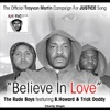 Believe in Love (B. Howard Remix): The Official Trayvon Martin Campaign For Justice Song (feat. B. Howard & Trick Daddy) - Single, The Rude Boys