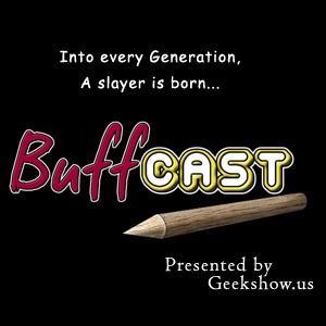 BuffCast – Geekshow