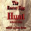 The Easter Egg Hunt (Unabridged)