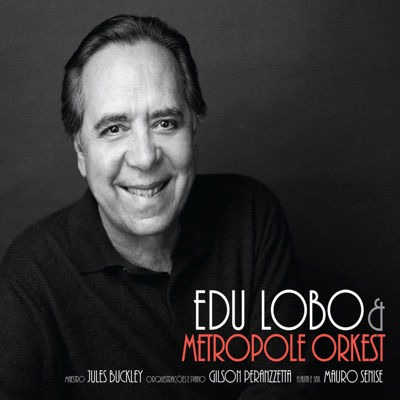 Edu Lobo & The Metropole Orkest - Edu Lobo