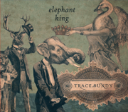 Elephant King - Trace Bundy - Trace Bundy