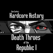Episode 34  Death Throes Of The Republic I-Dan Carlin's Hardcore History
