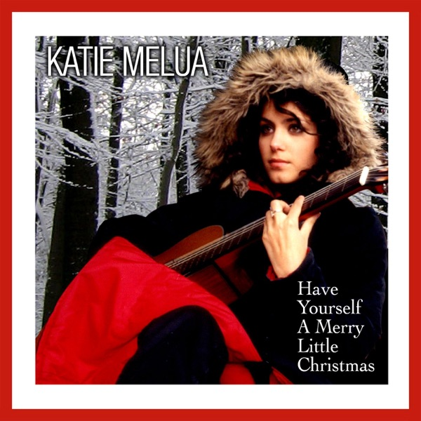 Katie Melua - Have Yourself A Merry Little Christmas