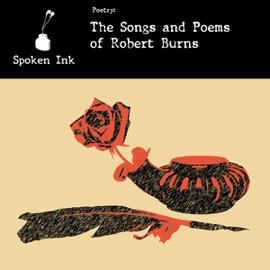 Spoken Ink Poetry: The Songs and Poems of Robert Burns (Unabridged) audiobook