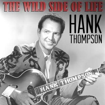 The Eild Side of Life - Hank Thompson