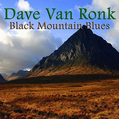 Black Mountain Blues - Dave Van Ronk