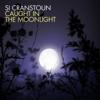 Si Cranstoun - Caught In the Moonlight bild