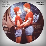 Super Knockin' boots: Episode 7 - Super Knockin' Boots - Super Knockin' Boots