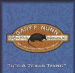 Gary P. Nunn - It's About to Get Western