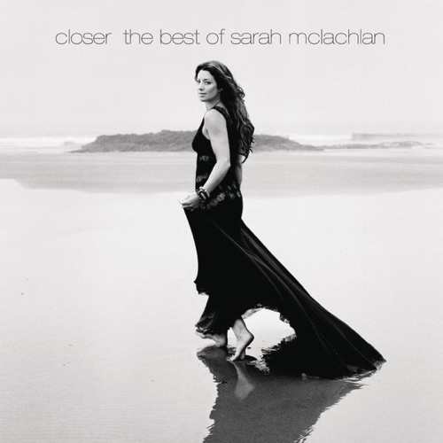 Sarah McLachlan - Closer: The Best of Sarah McLachlan (Deluxe Version)