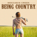 Being Country - Moccasin Creek